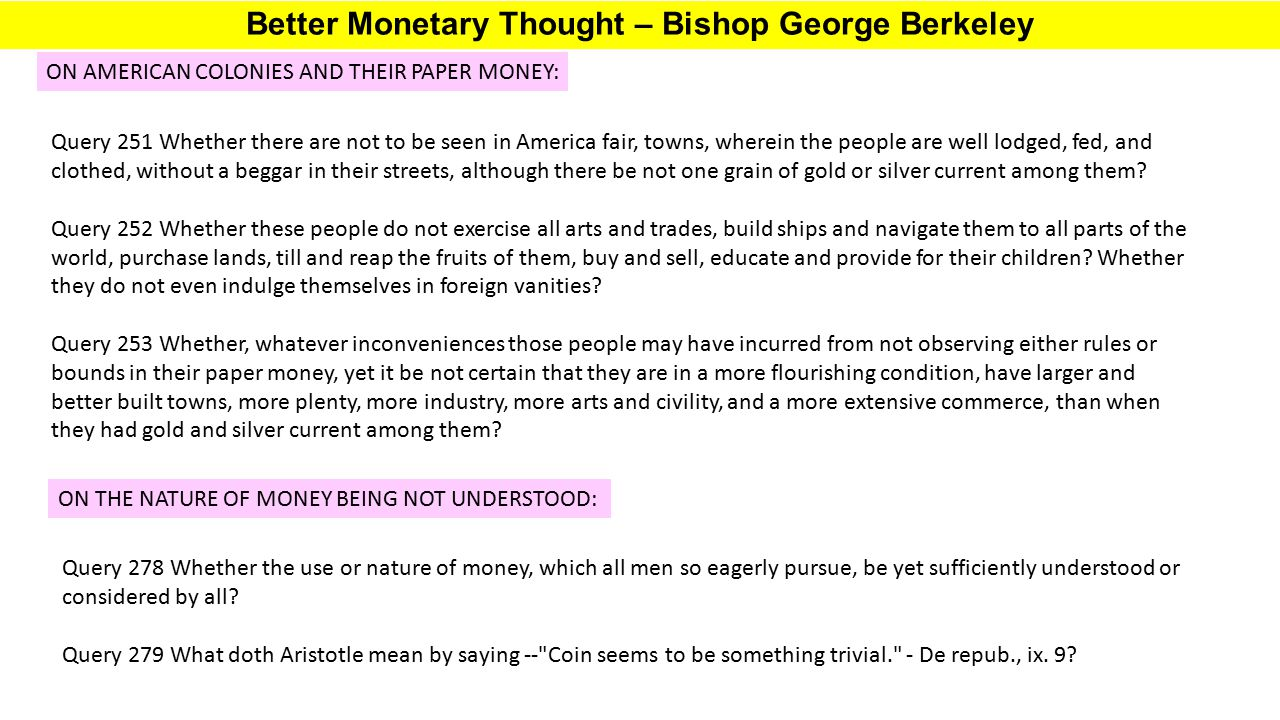 Better Monetary Thought – Bishop George Berkeley Query 251 Whether there are not to be seen in America fair, towns, wherein the people are well lodged