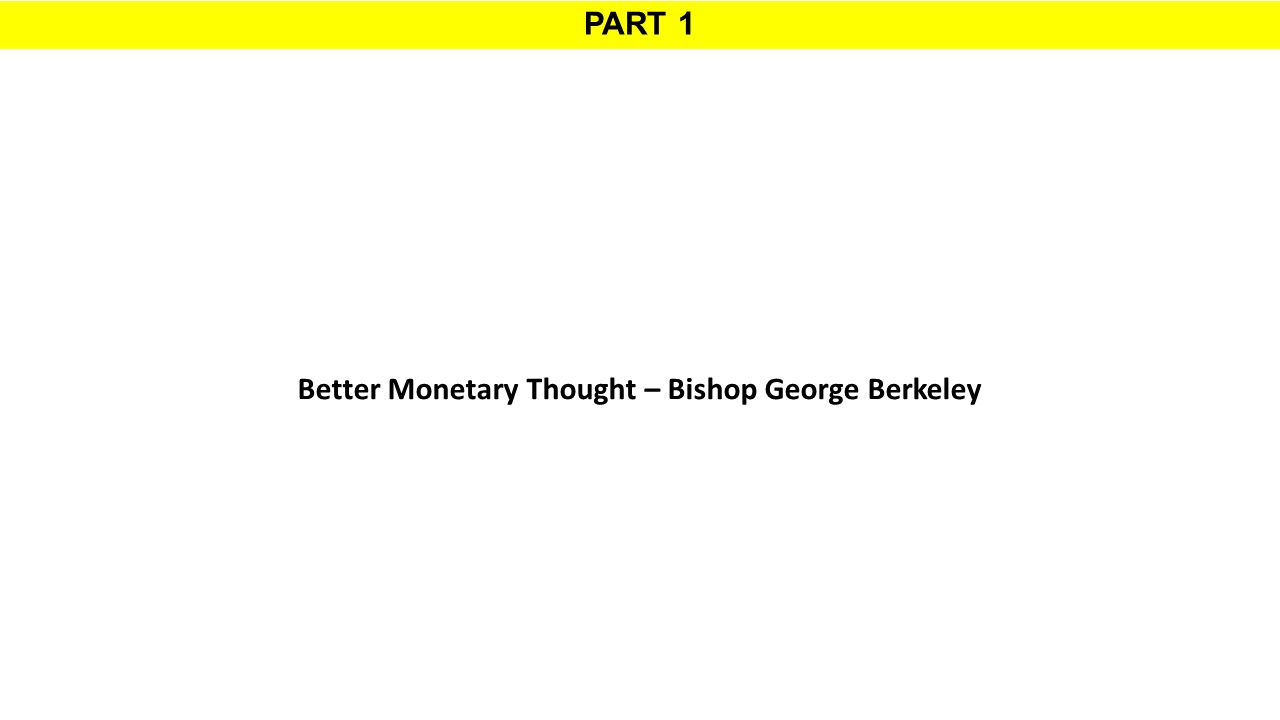 PART 1 Better Monetary Thought – Bishop George Berkeley