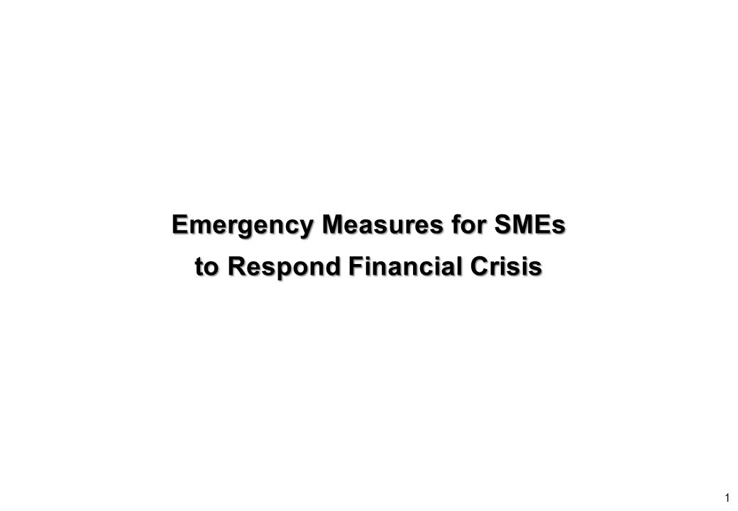 1 Emergency Measures for SMEs to Respond Financial Crisis