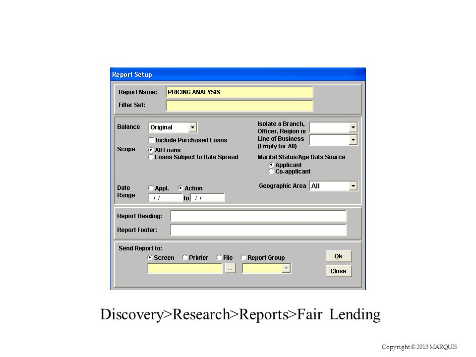 Copyright © 2013 MARQUIS Discovery>Research>Reports>Fair Lending