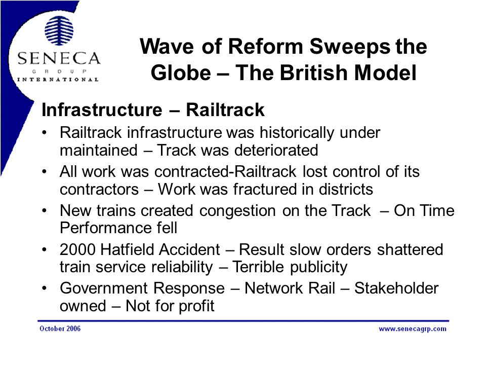 Infrastructure – Railtrack Railtrack infrastructure was historically under maintained – Track was deteriorated All work was contracted-Railtrack lost