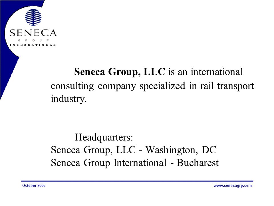Seneca Group, LLC is an international consulting company specialized in rail transport industry. Headquarters: Seneca Group, LLC - Washington, DC Sene
