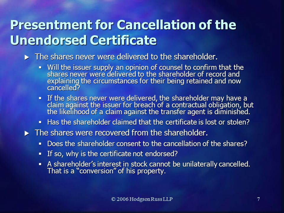 © 2006 Hodgson Russ LLP7 Presentment for Cancellation of the Unendorsed Certificate  The shares never were delivered to the shareholder.