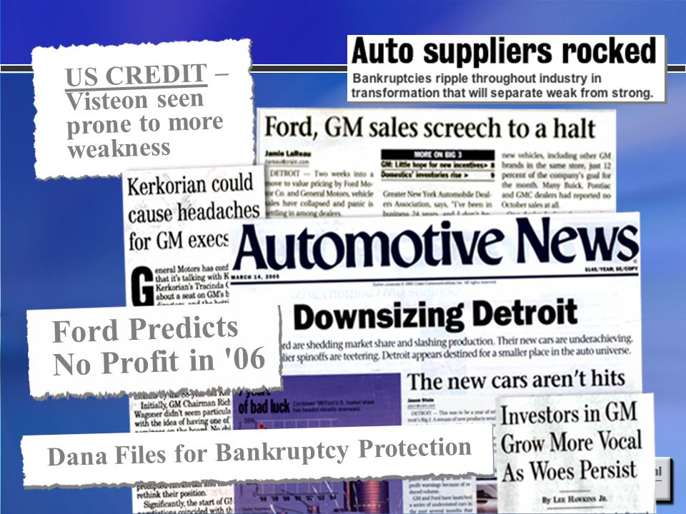 US CREDIT – Visteon seen prone to more weakness Dana Files for Bankruptcy Protection Ford Predicts No Profit in '06