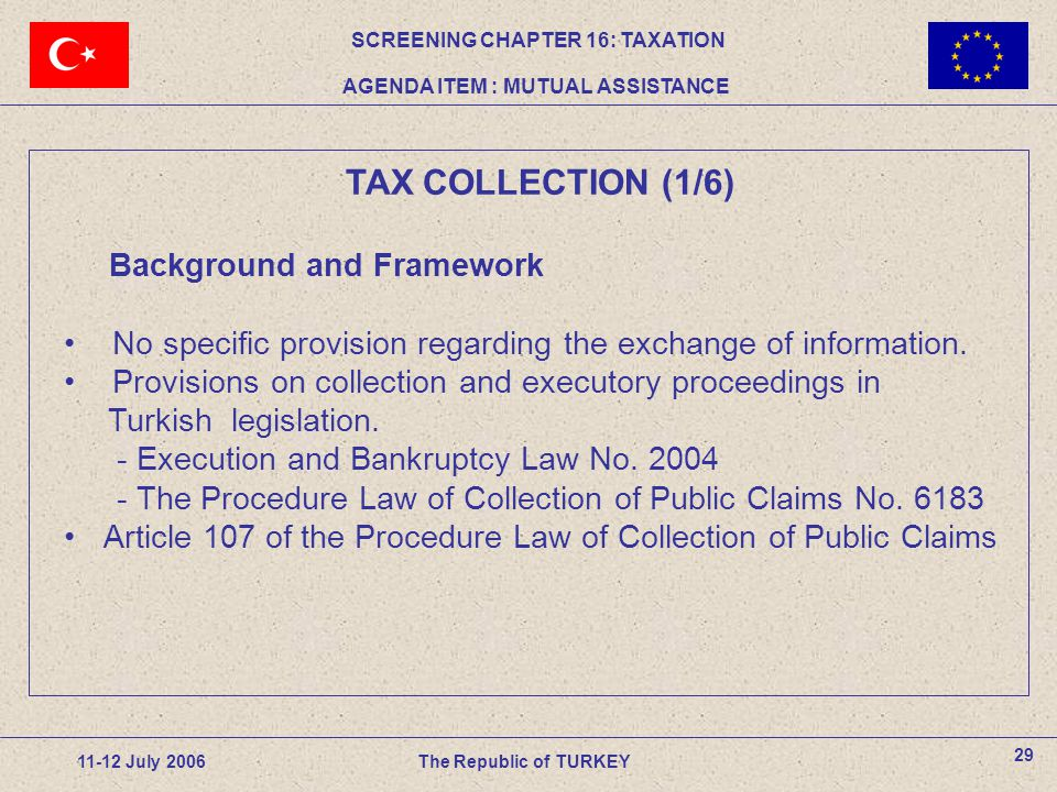 TAX COLLECTION (1/6) Background and Framework No specific provision regarding the exchange of information.