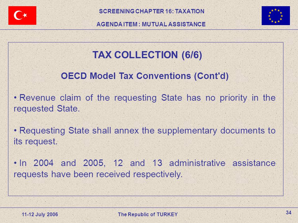 OECD Model Tax Conventions (Cont d) Revenue claim of the requesting State has no priority in the requested State.