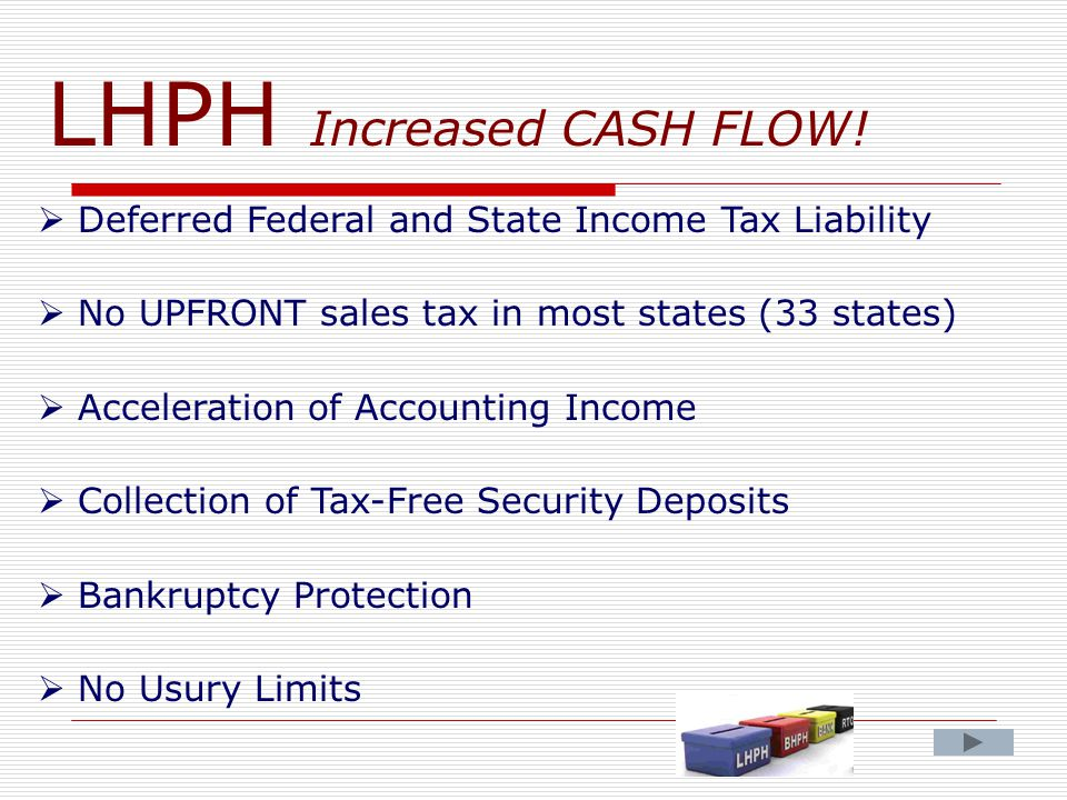 LHPH Increased CASH FLOW.