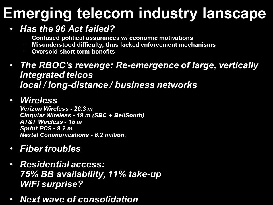 Emerging telecom industry lanscape Has the 96 Act failed.