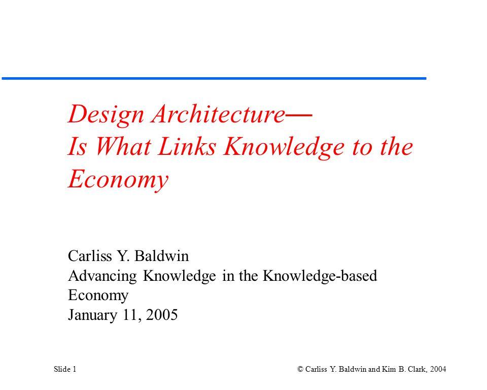 Slide 2 © Carliss Y.Baldwin and Kim B.