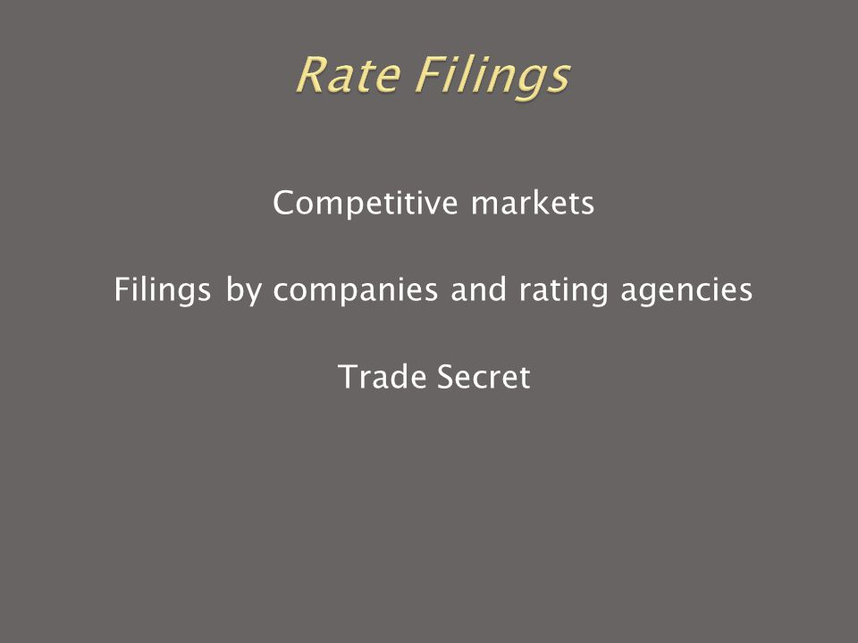 Competitive markets Filings by companies and rating agencies Trade Secret