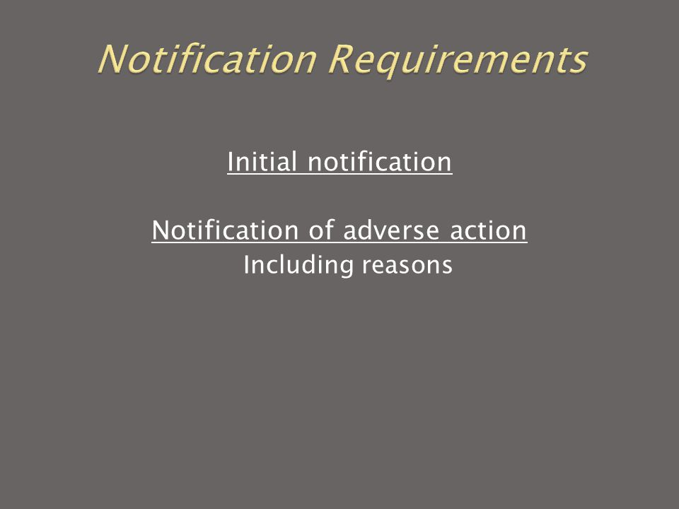 Initial notification Notification of adverse action Including reasons