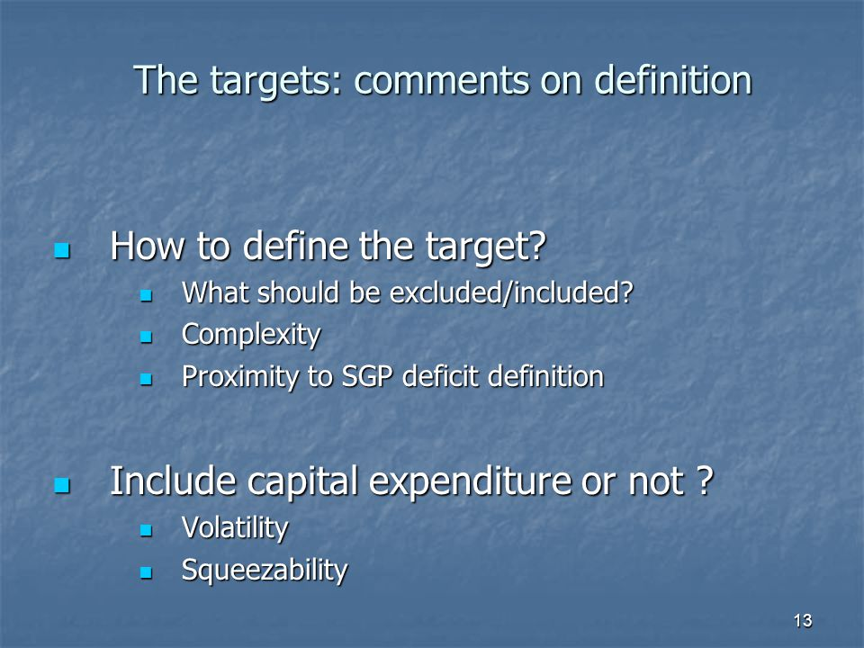 13 The targets: comments on definition How to define the target.