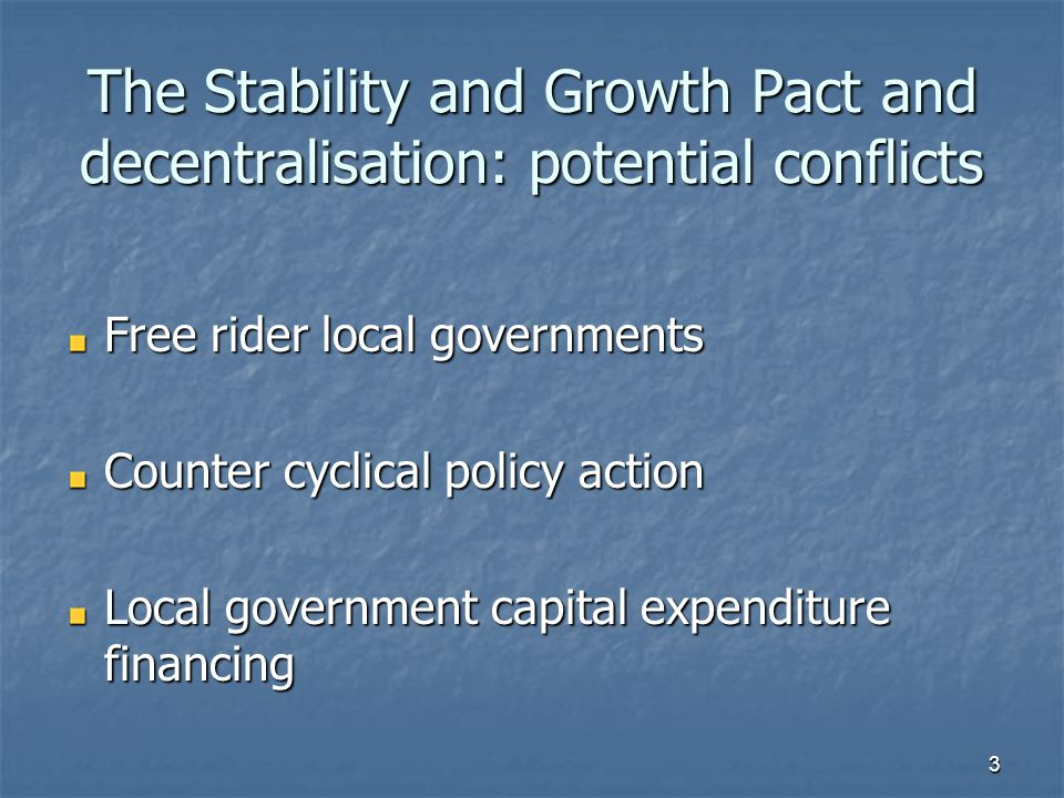 4 Allocation of policy responsibilities A variety of approaches have been followed by the EU countries A variety of approaches have been followed by the EU countries Most countries rely on co-operation mechanisms Difficult to single out common features but: - generally no predefined sanctions - the smaller the government level the smaller the cyclical sensitivity of budgets - the smaller the government level the smaller the cyclical sensitivity of budgets