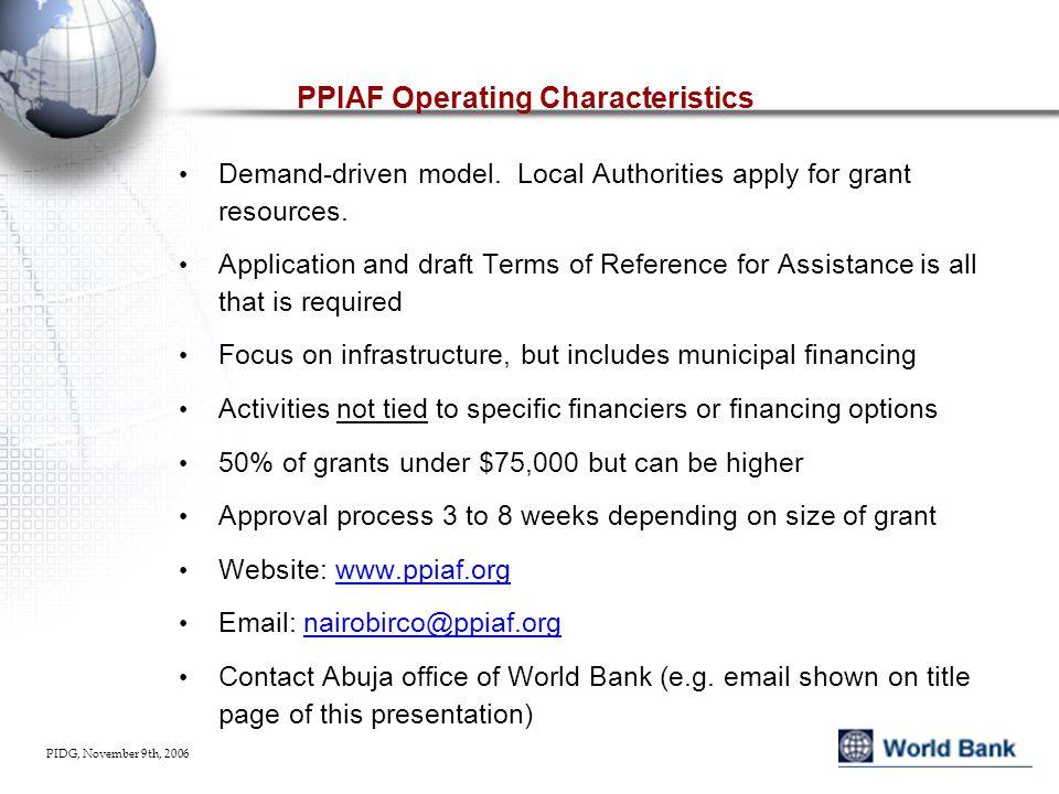 PIDG, November 9th, 2006 PPIAF Operating Characteristics Demand-driven model.