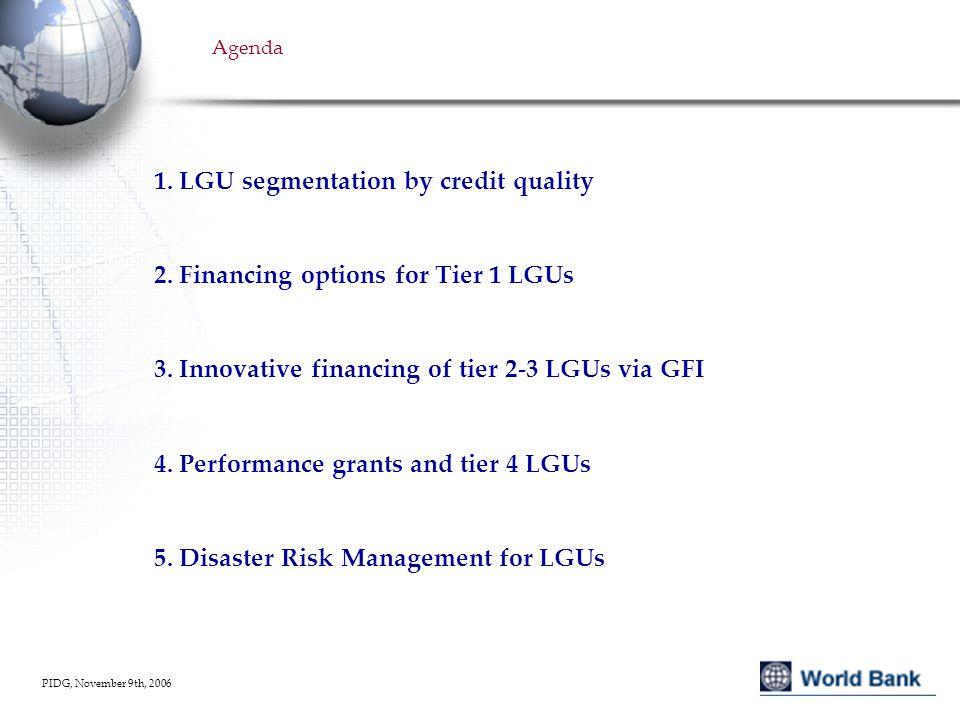 PIDG, November 9th, 2006 Agenda 1. LGU segmentation by credit quality 2.
