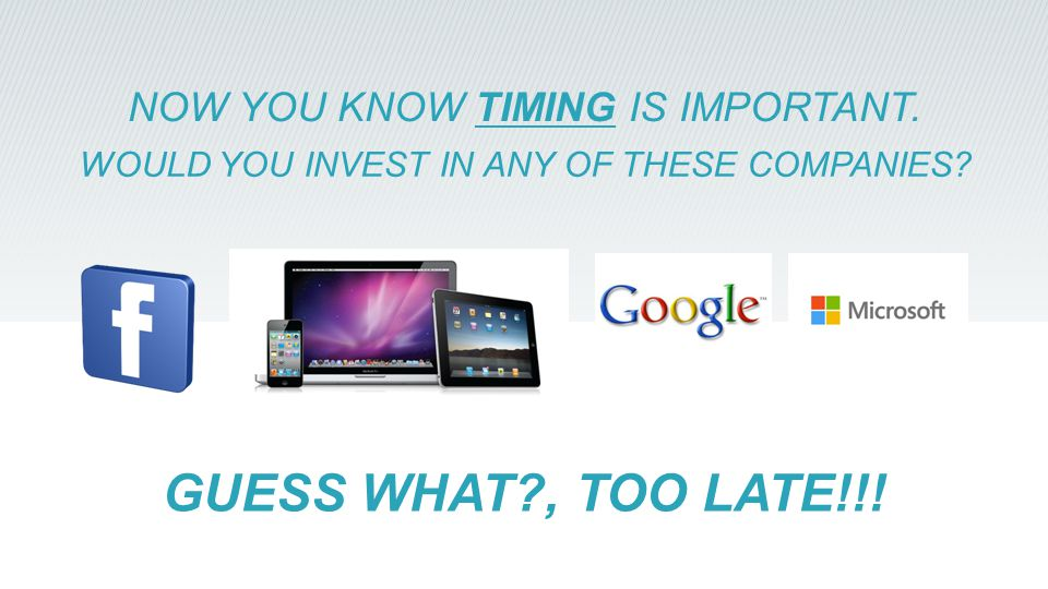 NOW YOU KNOW TIMING IS IMPORTANT. WOULD YOU INVEST IN ANY OF THESE COMPANIES.