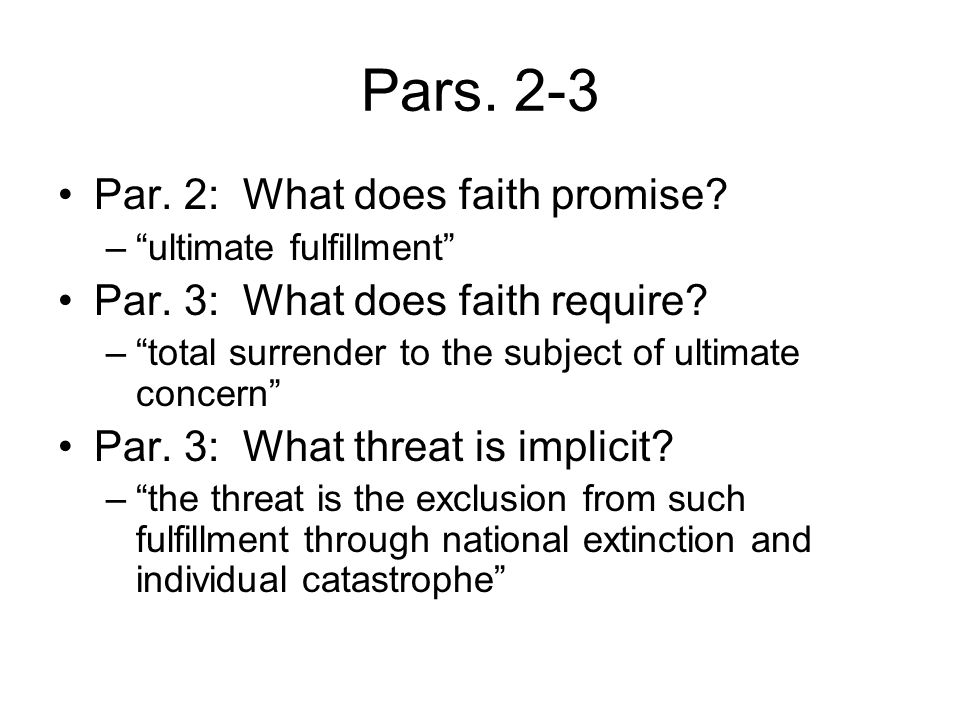 Pars.2-3 Par. 2: What does faith promise. – ultimate fulfillment Par.