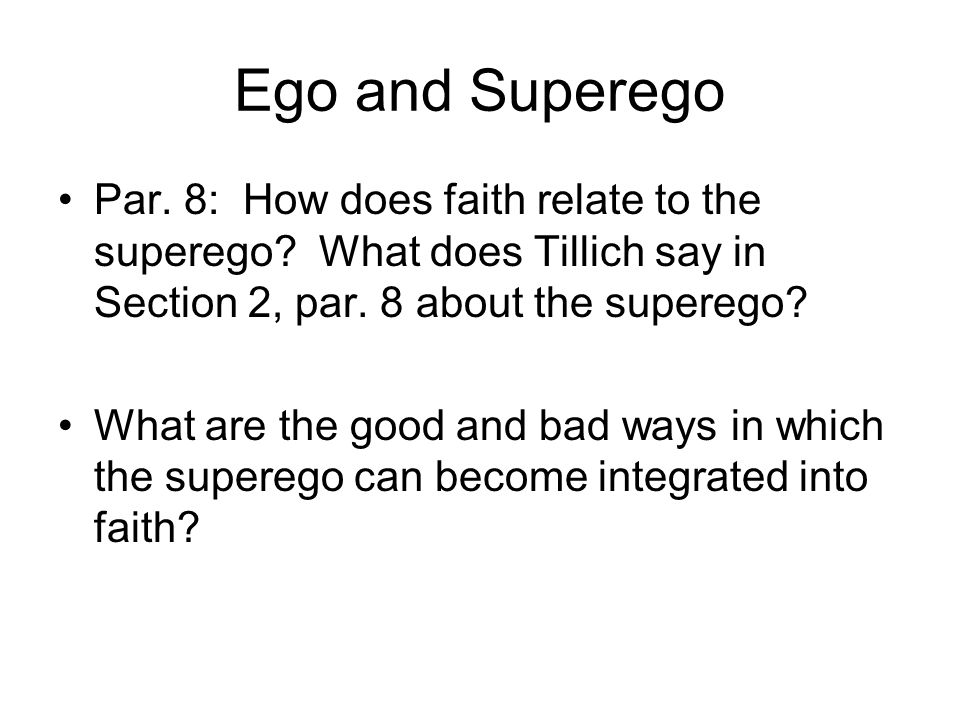 Ego and Superego Par.8: How does faith relate to the superego.