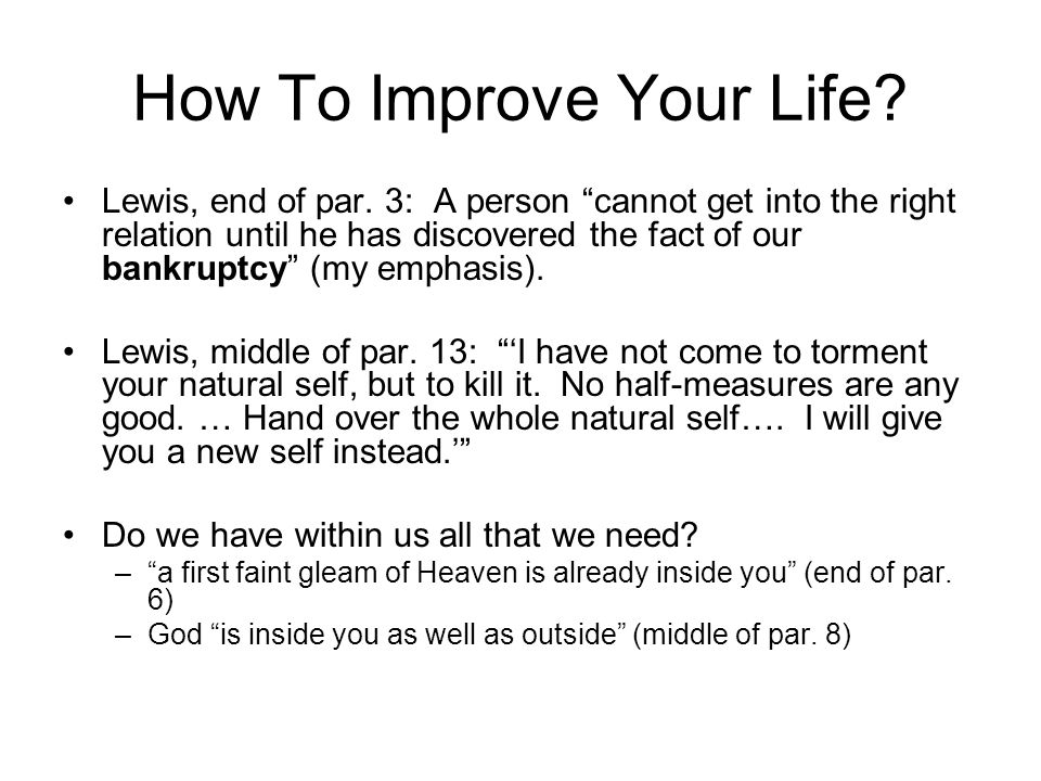 How To Improve Your Life.Lewis, end of par.