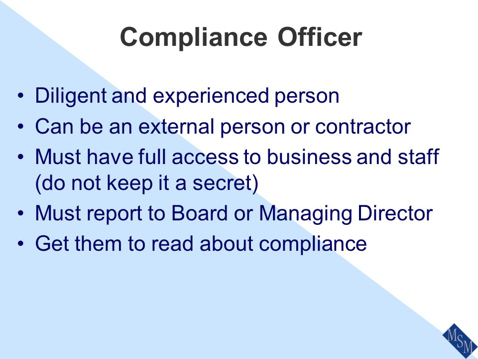Compliance Concept Aim to prevent, identify and respond to problems Promote a culture (do the right thing) Help the business be a good citizen Produce
