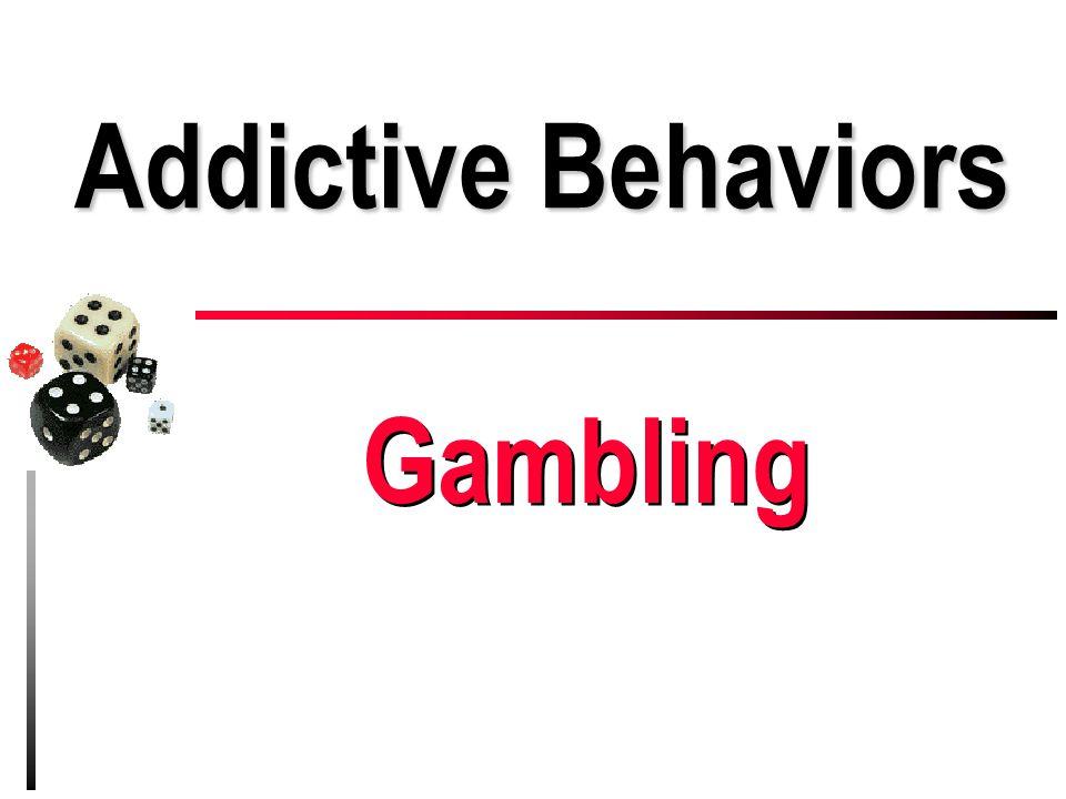 Addictive Behaviors Gambling