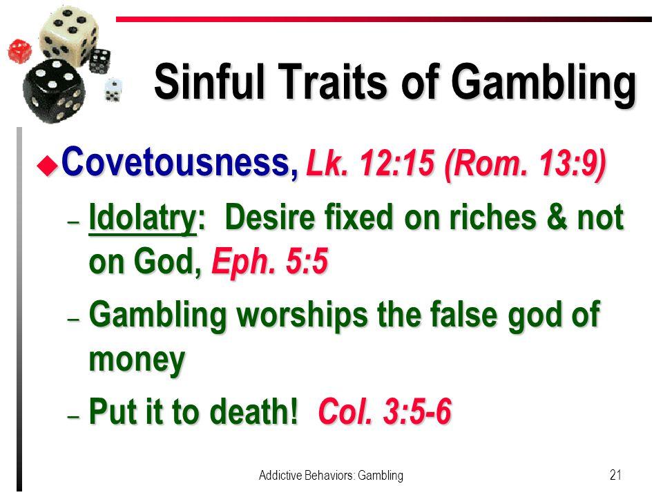 Sinful Traits of Gambling u Covetousness, Lk. 12:15 (Rom.