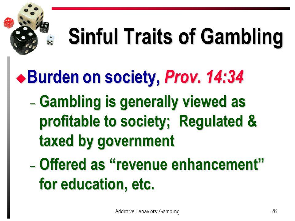 Sinful Traits of Gambling u Burden on society, Prov.