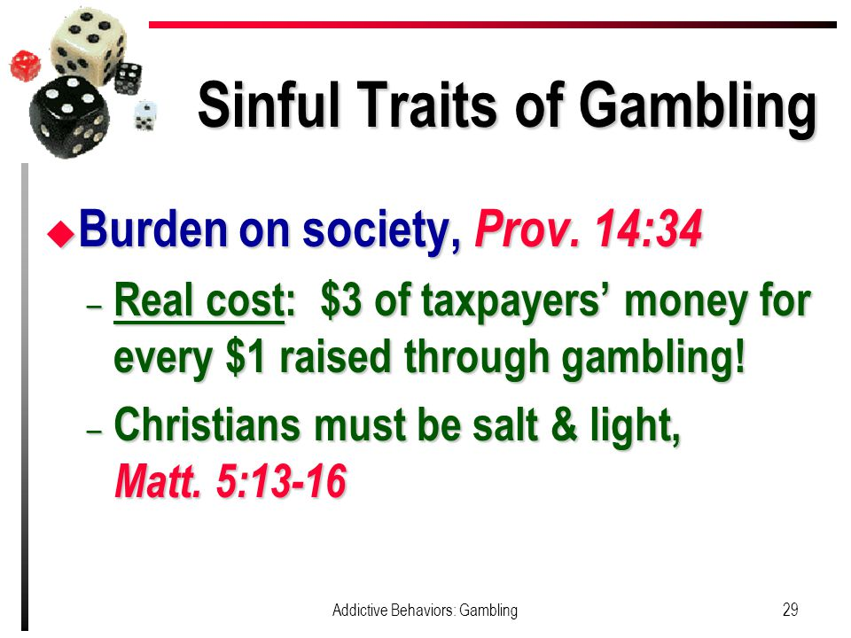 Sinful Traits of Gambling u Burden on society, Prov.