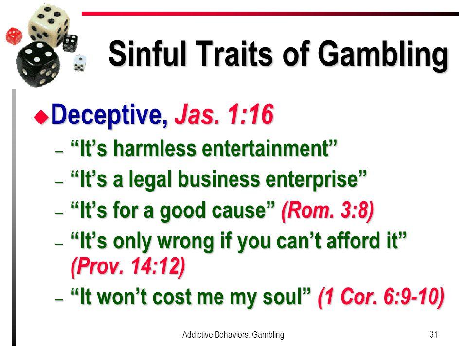 Sinful Traits of Gambling u Deceptive, Jas.