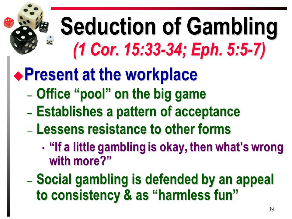Seduction of Gambling (1 Cor. 15:33-34; Eph.