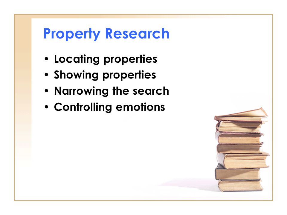 Property Research Locating properties Showing properties Narrowing the search Controlling emotions