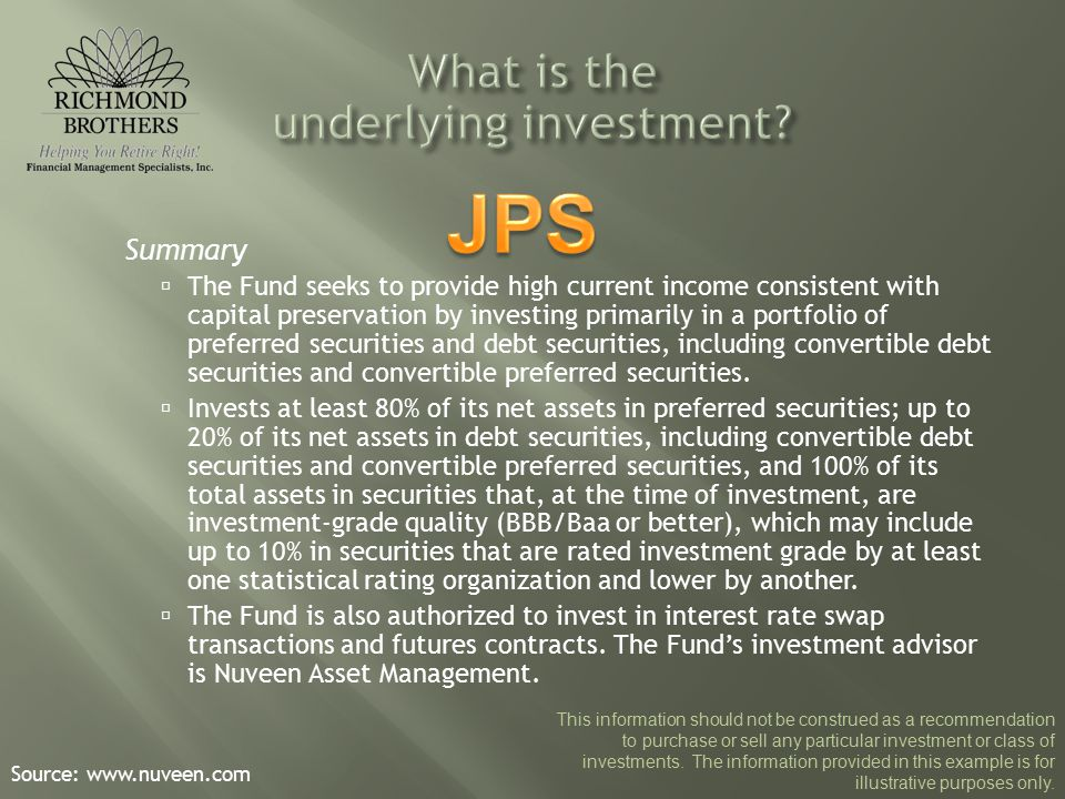 Summary  The Fund seeks to provide high current income consistent with capital preservation by investing primarily in a portfolio of preferred securities and debt securities, including convertible debt securities and convertible preferred securities.