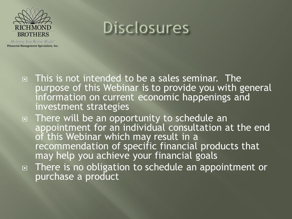 This is not intended to be a sales seminar.