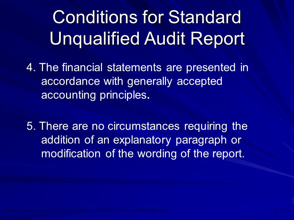 ©2010 Prentice Hall Business Publishing, Auditing 13/e, Arens/Elder/Beasley 3 - 8 Five Categories of Audit Reports 1.Standard unqualified 3.Qualified 2.Unqualified with explanatory paragraph or modified wording 4.Adverse 5.