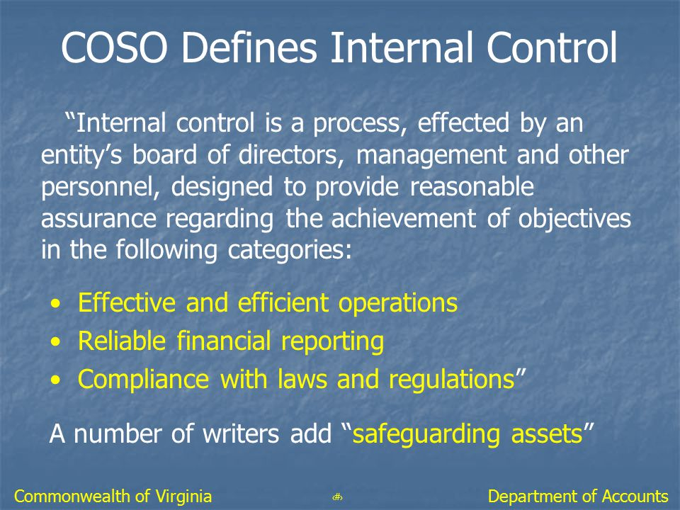 """16 Department of AccountsCommonwealth of Virginia COSO Defines Internal Control """"Internal control is a process, effected by an entity's board of direc"""
