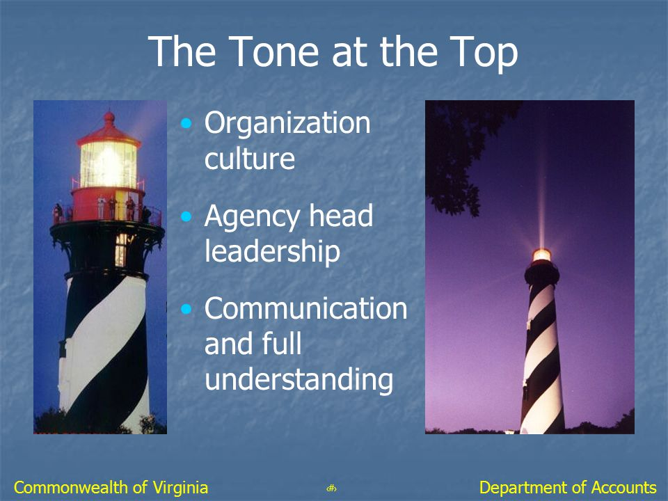 23 Department of AccountsCommonwealth of Virginia The Tone at the Top Organization culture Agency head leadership Communication and full understanding