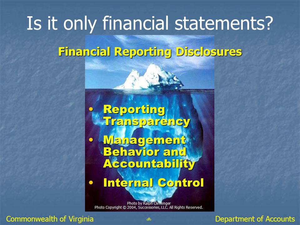 8 Department of AccountsCommonwealth of Virginia Is it only financial statements? Photo by Ralph Clevenger Photo Copyright © 2004, Successories, LLC.