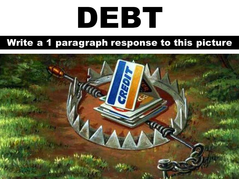 DEBT The entire amount of money a person owes to lenders.