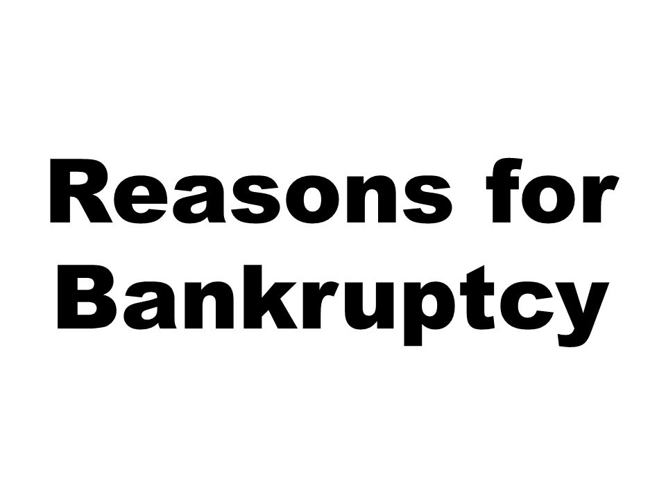Reasons for Bankruptcy
