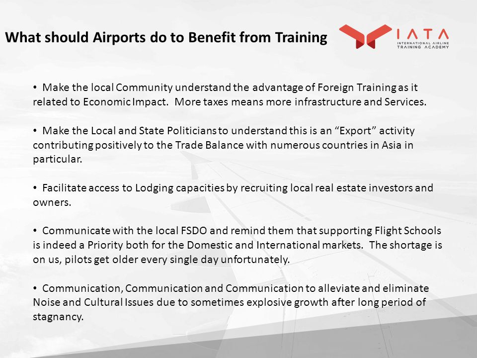Make the local Community understand the advantage of Foreign Training as it related to Economic Impact.