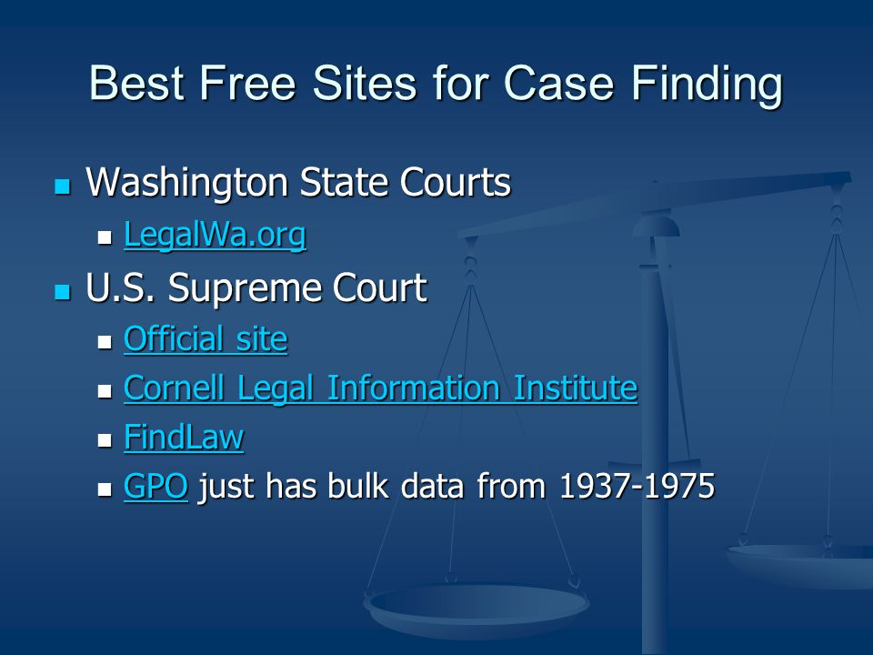 Best Free Sites for Case Finding Washington State Courts Washington State Courts LegalWa.org LegalWa.org LegalWa.org U.S.