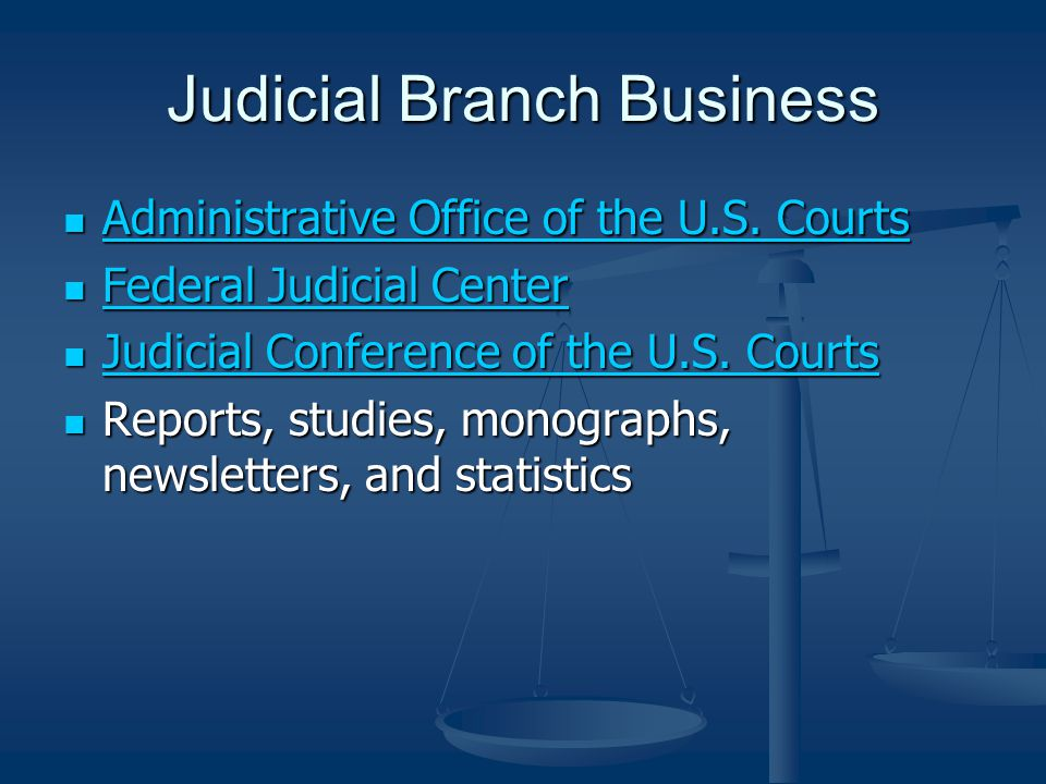 Judicial Branch Business Administrative Office of the U.S. Courts Administrative Office of the U.S. Courts Administrative Office of the U.S. Courts Ad
