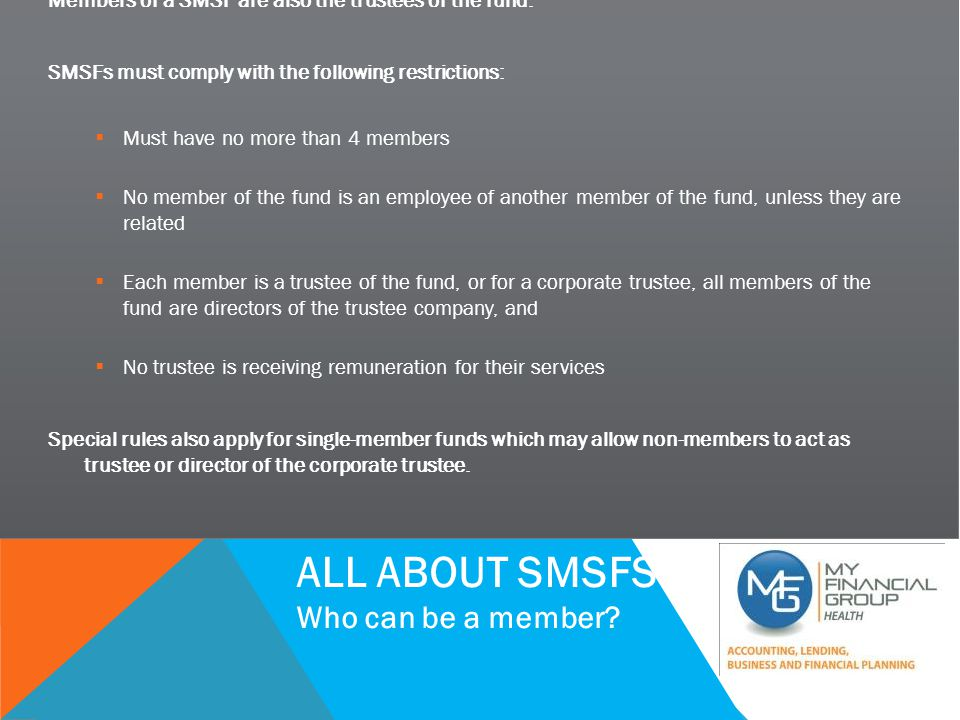 SUCCESSFUL PRACTICE WORKSHOP Members of a SMSF are also the trustees of the fund.