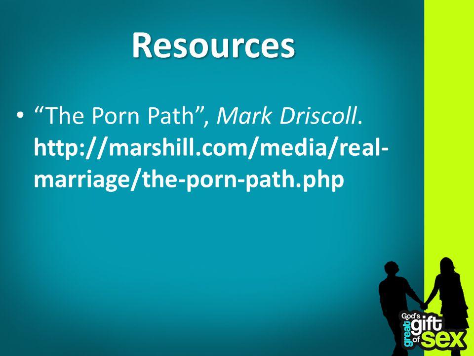 Resources The Porn Path , Mark Driscoll.