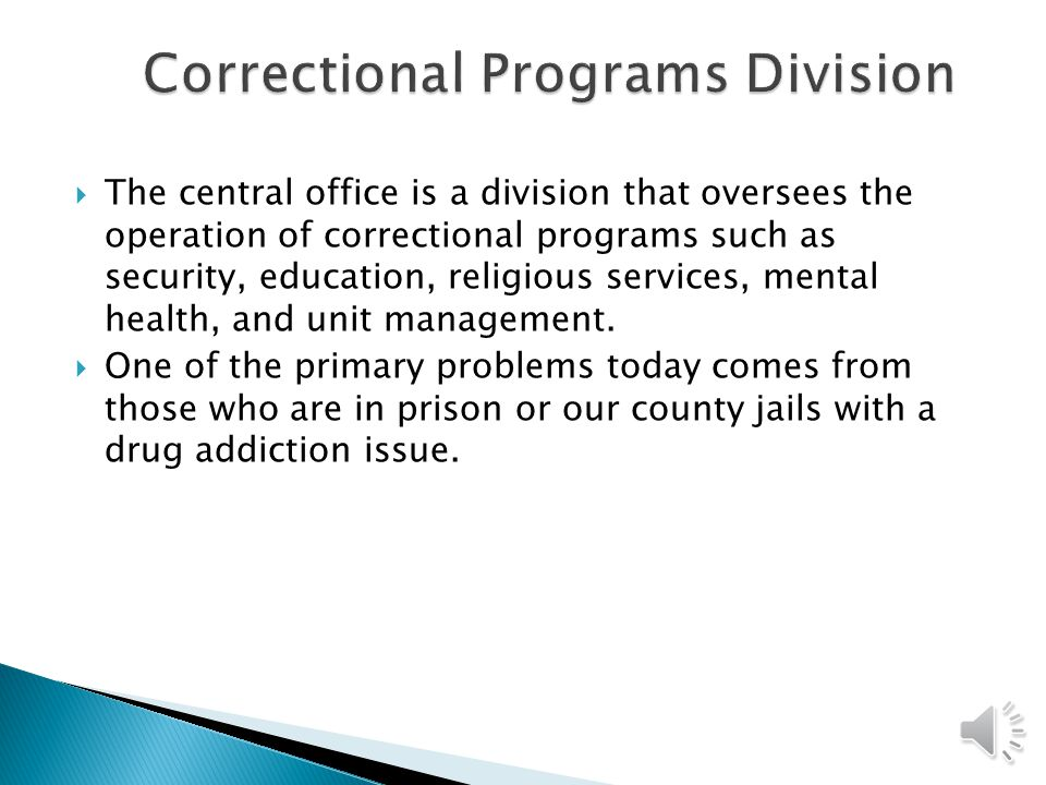  The typical correctional facility has a central office that oversees the vast prison system.