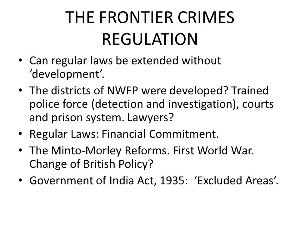 THE FRONTIER CRIMES REGULATION Can regular laws be extended without 'development'.