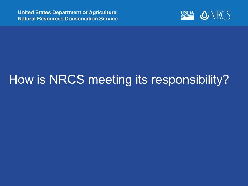 How is NRCS meeting its responsibility