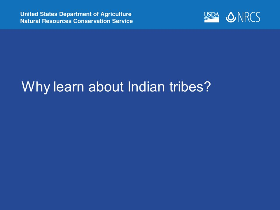 Why learn about Indian tribes