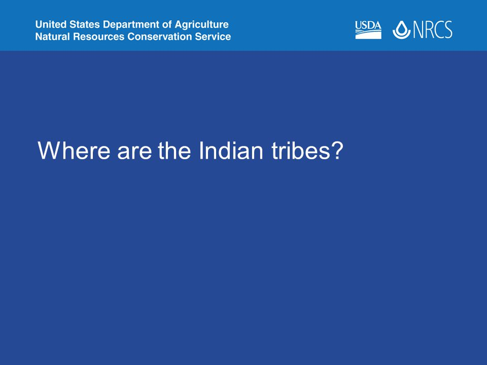 Where are the Indian tribes