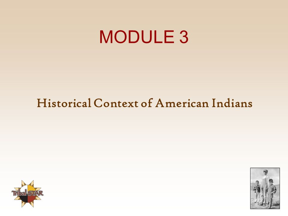 MODULE 3 Historical Context of American Indians
